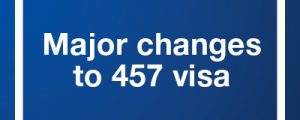 Are you worried about the changes to 457 Visas?
