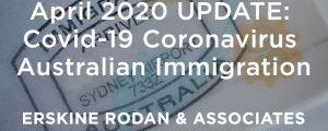 April 2020 UPDATE: Covid-19 Coronavirus Australian Immigration